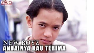 Gambar cover New Boyz - Andainya Kau Terima (Official Music Video - HD)