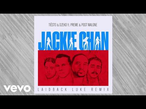 Tiësto, Dzeko - ft. Preme, Post Malone Jackie Chan (Laidback Luke Remix)
