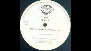 Ep2 - Dance (Kerri Chandler's Centro Fly Mix)