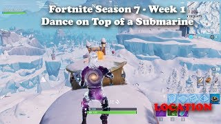 "Fortnite - Season 7 - Week 1 ""Dance on Top of a Submarine"" Location"