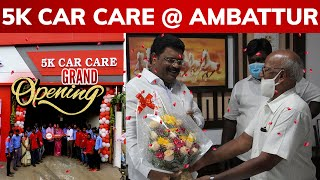 Grand Opening of #5kCarCare @Ambattur 😍😍😍 | 5K CAR CARE