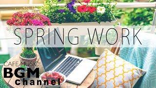 Spring Work Cafe Music - Jazz & Bossa Nova Music - Stress Relief Music