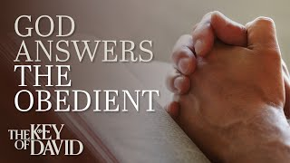God Answers the Obedient