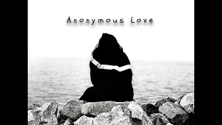 Anonymous Love (Official Music Video)