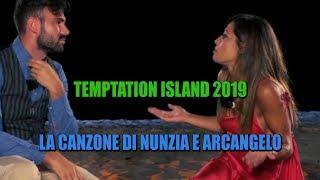 TEMPTATION ISLAND 2019 - LA CANZONE DI ARCANGELO E NUNZIA (HIGHLANDER DJ EDIT)