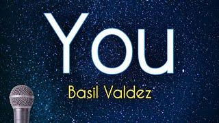 You -  Basil Valdez (Karaoke)
