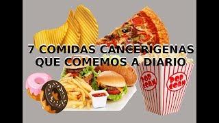 7 COMIDAS CANCERIGENAS QUE COMEMOS A DIARIO