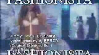 Jimmy James - Fashionista  version original