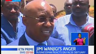 Billionaire businessman Jimmy Wanjigi furiously responds to Daily Nation's false obituary publishing