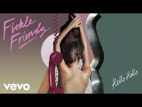 Fickle Friends - Hello Hello (Official Audio)