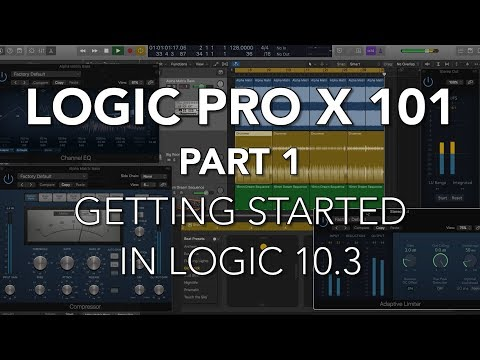 LOGIC PRO X 101 – #01 Getting Started in Logic 10.3