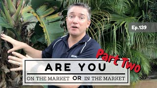 Ep139. (Part 2) - Are you ON the market or IN the market?