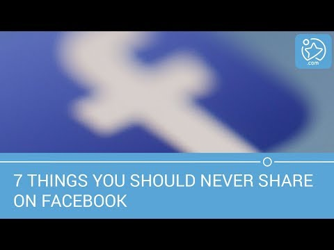 7 things you should never share on Facebook