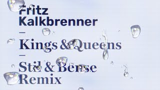 Fritz Kalkbrenner   Kings & Queens (Stil & Bense Remix)