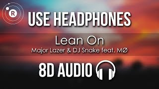 Major Lazer & DJ Snake   Lean On (8D AUDIO) Feat. MØ