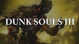 Dunk Souls III