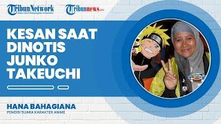Cerita Hana Bahagiana Pengisi Suara Karakter Naruto Dinotis oleh Junko Takeuchi