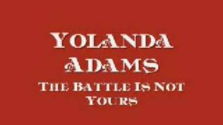 Yolanda Adams - The Battle Is Not Yours