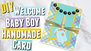 DIY Handmade Welcome Baby Boy Greeting Card, Cardmaking Welcome Baby Card for the Birth of a Baby