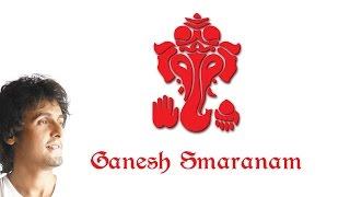 Ganesha Smaranam | Shri Ganesh | Sonu Nigam | Devotional