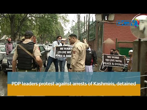 PDP leaders protest against arrests of Kashmiris, detained
