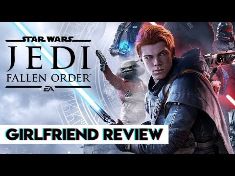 Star Was Jedi: Fallen Order | Girlfriend Reviews