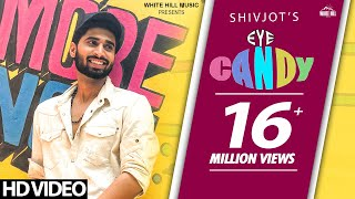 Eye Candy (Full Song) Shivjot | Deep Money | Rashalika