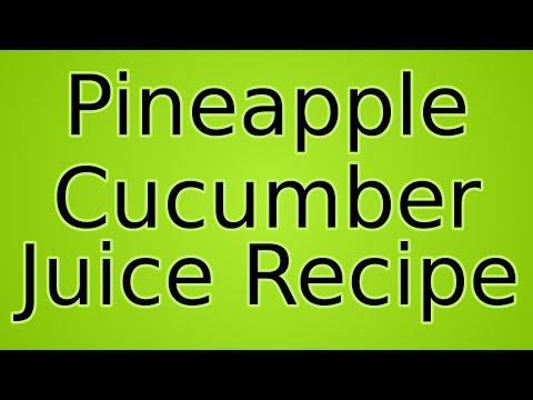Video Fitness - Pineapple Cucumber Juice Recipe