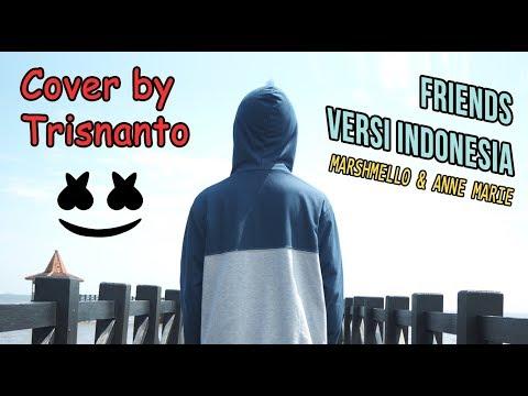 Friends versi bahasa indonesia  marshmello   anne marie
