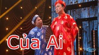 Hài - Hoài Linh - Chí Tài - Trung Dân - Hoài Tâm - Việt Hương - TT Lan - Của Ai