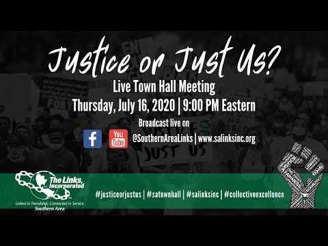 Justice or Just Us? – Southern Area of The Links, Incorporated Live Town Hall Meeting