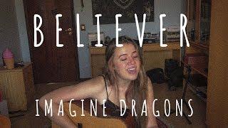 """""""Believer"""" Imagine Dragons - (Cover) Elana Dara"""