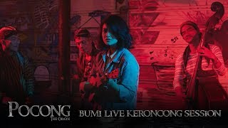 BUMI LIVE KERONCONG SESSION OST POCONG The Origin