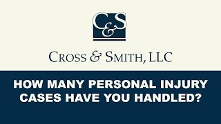How Many Personal Injury Cases Have You Handled?