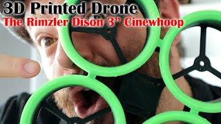 "3D Printing a Cinewhoop FPV Drone Frame: I get started on a Rimzler Dison 3"" Cinewhoop Build"