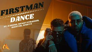 F1rstman Ft H Dhami, Mumzy Stranger, Raxstar, Juggy D   Dance (Prod By Harun B)
