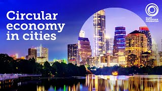 Thumbnail for Two thirds of humanity will live in cities by 2050 - How will a Circular Economy let us thrive?