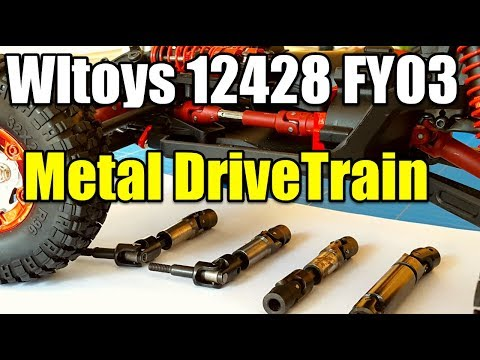Wltoys 12428  Feiyue FY03 Project Full Metal Drive Train Upgrade drive Shaft Axles and Gearbox