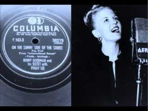 On the Sunny Side of the Street (1941) (Song) by Benny Goodman and Peggy Lee