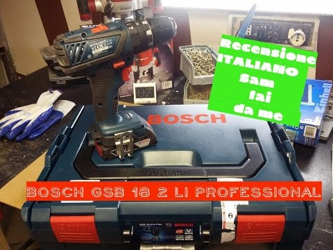 Recensione Trapano Avvitatore a Percussione BOSCH GSB 18 2 LI PROFESSIONAL
