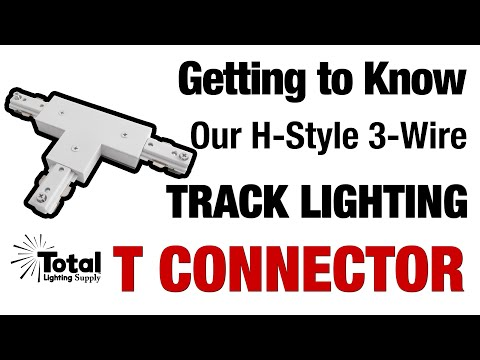 Getting to Know our H-Style 3-Wire Track Lighting T Connector & Power Feed