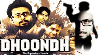 Dhoondh  The Mysterious Search  Full Length  Action Thriller 2015 Hindi Movie Latest