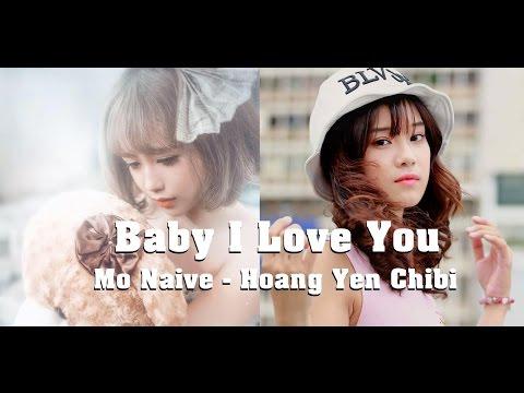 BABY I LOVE YOU - HOÀNG YẾN CHIBI ft MỜ NAIVE