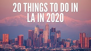 20 Things to do in Los Angeles in 2020