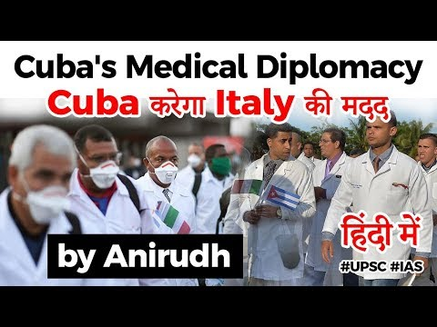 Cuban Medical Diplomacy, Cuban doctors to help Italy fight Coronavirus, Current Affairs 2020