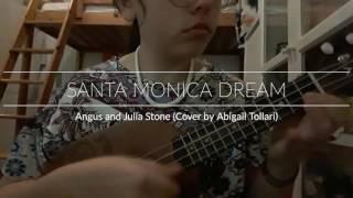 Santa Monica Dream - Angus and Julia Stone (Ukulele Cover)