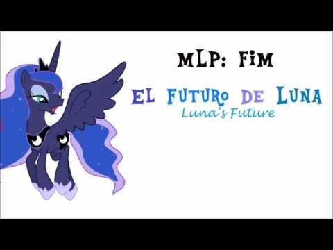 """MLP: FiM """"El Futuro De Luna"""" [Español Latino] Letra"""