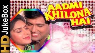 Aadmi Khilona Hai 1993   Full Video Songs Jukebox  Jeetendra Govinda Meenakshi Sheshadri