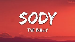 Sody - The Bully (Lyrics)