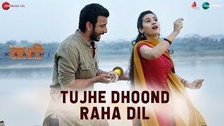 Tujhe Dhoond Raha Dil | Kaashi | Sharman Joshi | Yasser Desai | Raj Ashoo